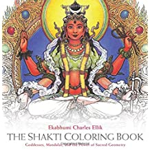 The Shakti Adult Coloring Book: Goddesses, Mandalas, and the Power of Sacred Geometry