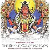 The Shakti Coloring Book: Goddesses, Mandalas, and the Power of Sacred Geometry