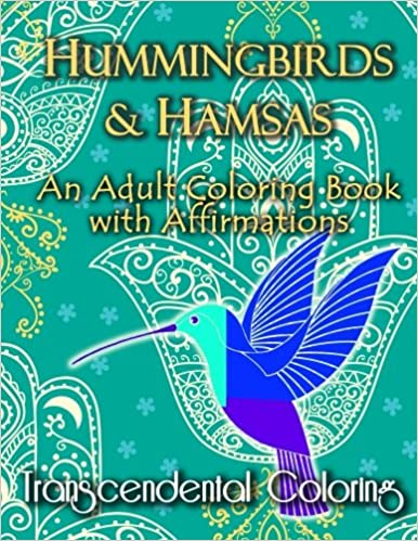Amazon Hummingbirds Hamsas An Adult Coloring Book With Affirmations Transcendental Books Volume 4 9781518614903