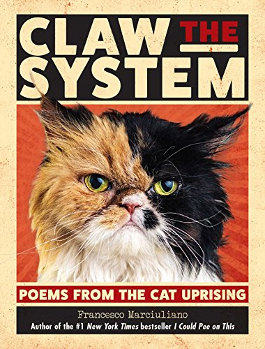 Claw the System: Poems from the Cat -