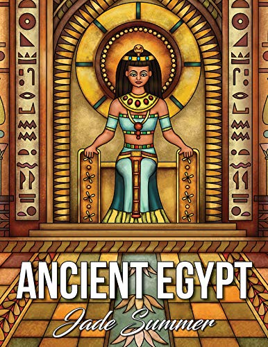 Pdf Crafts Ancient Egypt: An Adult Coloring Book with Famous Egyptian Mythology, Intricate Egyptian Artwork, and Relaxing Architecture Patterns