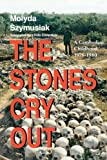 img - for The Stones Cry Out: A Cambodian Childhood, 1975-1980 by Molyda Szymusiak (1999-04-01) book / textbook / text book
