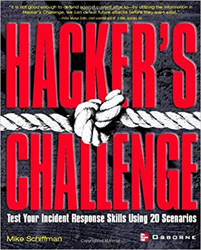 Hacker's Challenge: Test Your Incident Response Skills Using 20 Scenarios