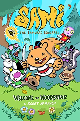 Sami the Samurai Squirrel: Welcome to Woodbriar (Scoot Squirrel)