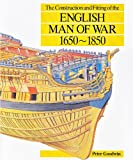 Construction and Fitting of the English Man-of-War 1650-1850, Peter Goodwin, 0870210165