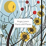Angie Lewin - Plants and Places, Leslie Geddes-Brown, 1858945364