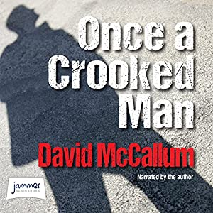 Once a Crooked Man Audiobook