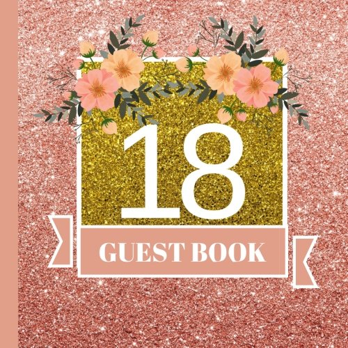 18 Guest Book: 18th Birthday Celebration and Keepsake Memory Guest Signing and Message Book (18th Birthday Party Decorations,18th Birthday Party Supplies,18th Birthday Party Invitations) (Volume 1) ()