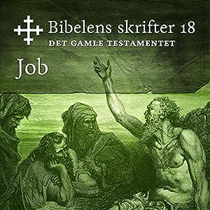 Job (Bibel2011 - Bibelens skrifter 18 - Det Gamle Testamentet) Audiobook