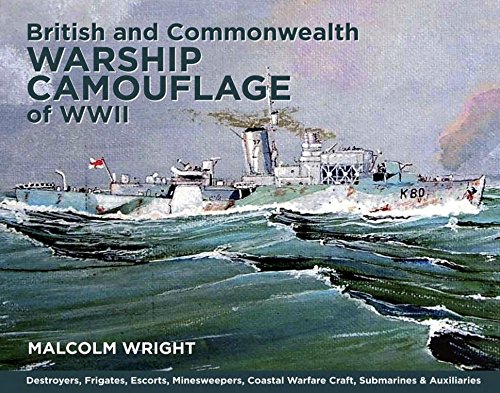 Destroyer Wwii - British and Commonwealth Warship Camouflage of WWII: Destroyers, Frigates, Sloops, Escorts, Minesweepers, Submarines, Coastal Forces and Auxiliaries