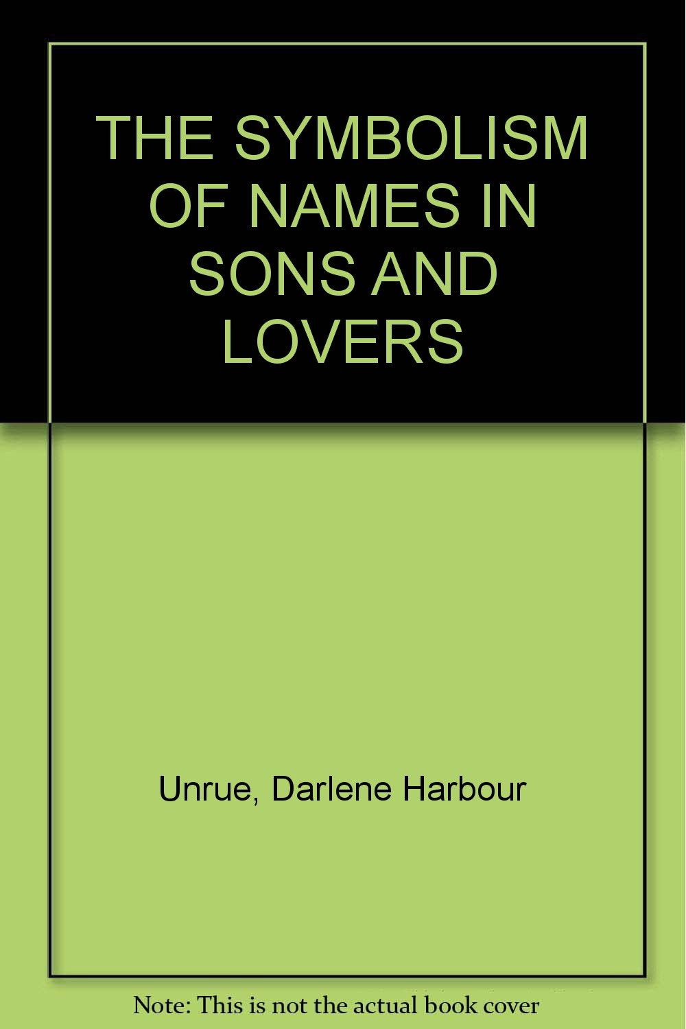 The Symbolism Of Names In Sons And Lovers Darlene Harbour Unrue