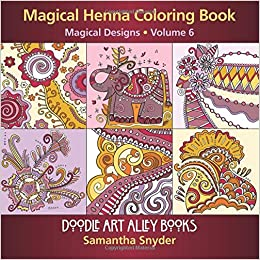 Magical Henna Coloring Book Designs Doodle Art Alley Books Volume 6 Samantha Snyder 9780997102192 Amazon
