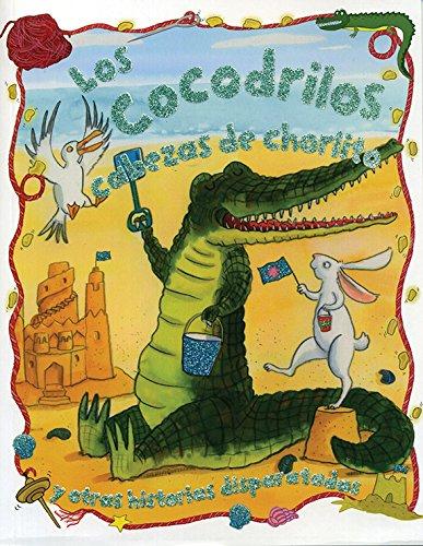 Los Cocodrilos Cabezas de Chorlito / The Hare-Brained Crocodile