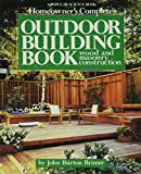 img - for Homeowner's Complete Outdoor Building Book: Wood and Masonry Construction book / textbook / text book