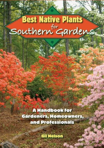 Best Native Plants for Southern Gardens: A Handbook for Gardeners, Homeowners, and Professionals by University Press of Florida