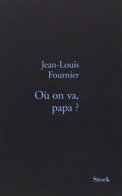 OU ON VA PAPA JEAN LOUIS FOURNIER EBOOK