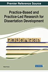 Practice-Based and Practice-Led Research for Dissertation Development Paperback