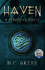 Haven: A Stranger Magic: (A Fantasy Adventure Thriller, Brimming with Mystery, Action and Suspense) (Haven Series Book 1)