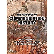The Handbook of Communication History (ICA Handbook Series)