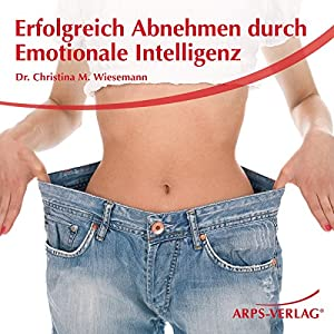 Erfolgreich Abnehmen durch emotionale Intelligenz Hörbuch