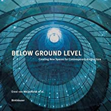Below Ground Level: Creating New Spaces for Contemporary Architecture