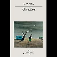 Un amor (Narrativas hispánicas nº 651) (Spanish Edition)