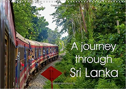 A Journey Through Sri Lanka 2017: Shots of a Truly Spectacular Island (Calvendo Places)