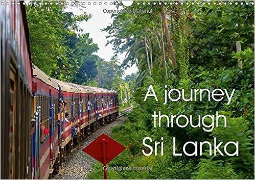 Book A Journey Through Sri Lanka 2017: Shots of a Truly Spectacular Island (Calvendo Places)