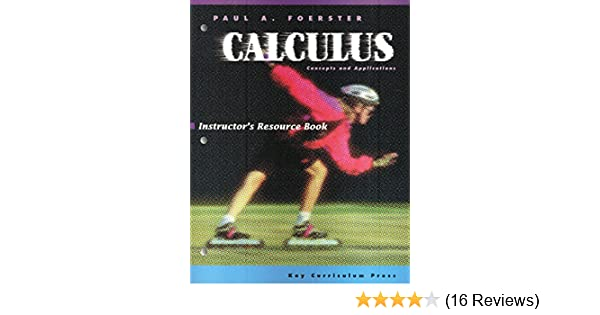 Calculus concepts and applications instructors resource guide calculus concepts and applications instructors resource guide paul a foerster 9781897455098 amazon books fandeluxe Gallery