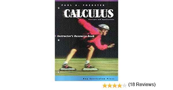 Calculus concepts and applications instructors resource guide calculus concepts and applications instructors resource guide paul a foerster 9781897455098 amazon books fandeluxe Image collections