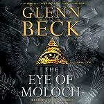 The Eye of Moloch | Glenn Beck