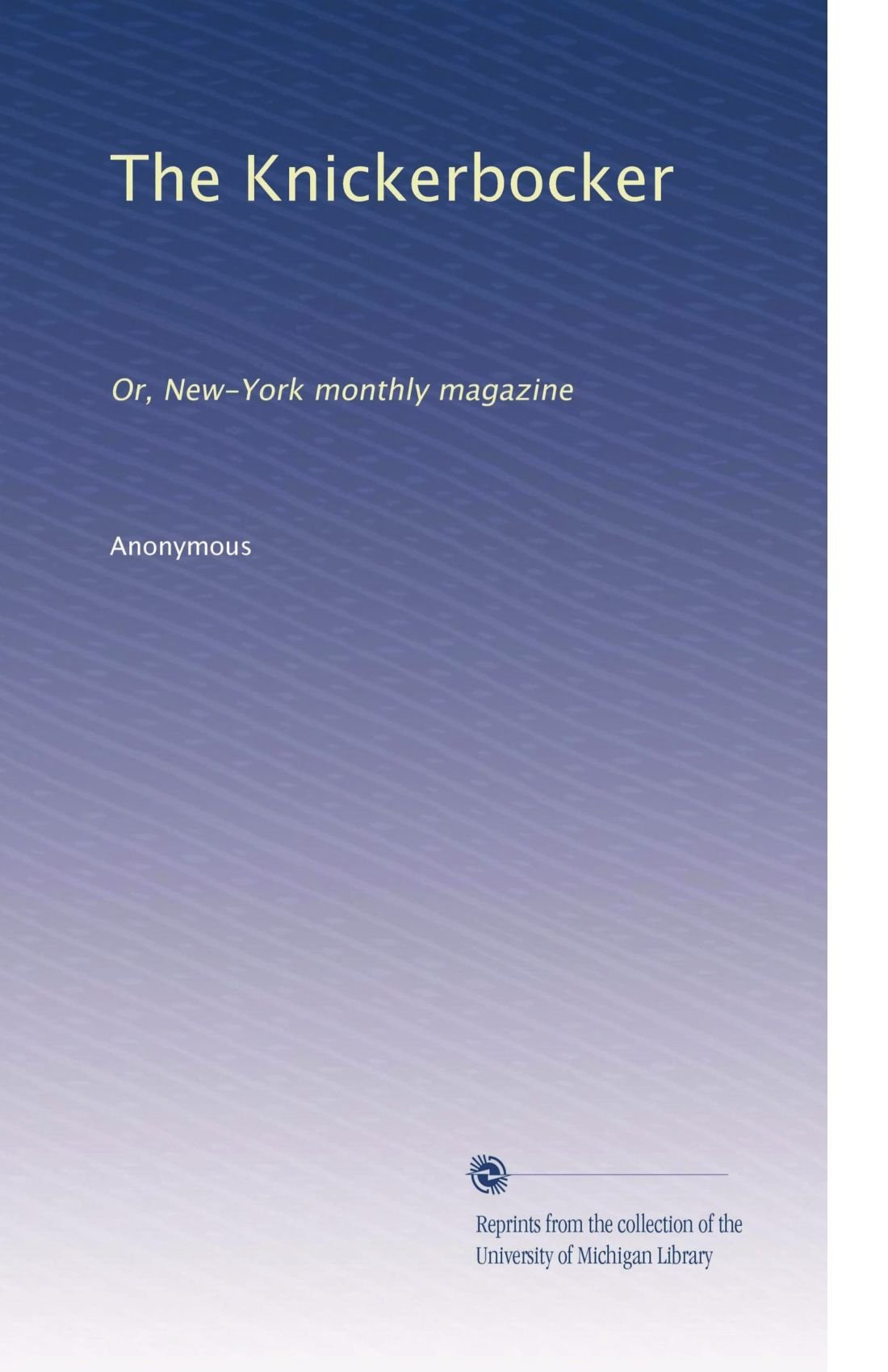 The Knickerbocker: Or, New-York monthly magazine (Volume 22) pdf epub