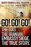 Go! Go! Go!: The SAS. The Iranian Embassy Siege. The True Story.