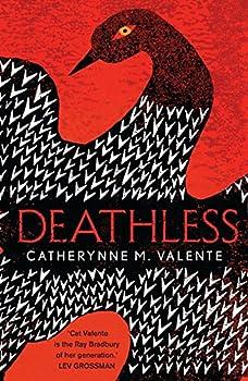 Catherynne Valente's Deathless