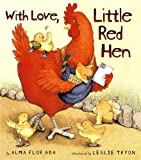 With Love, Little Red Hen, Alma Flor Ada, 0689825811
