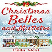 Christmas Belles and Mistletoe: Love on Kissing Bridge Mountain, Book 6 | Linda West