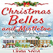 Christmas Belles and Mistletoe: Love on Kissing Bridge Mountain, Book 6 Audiobook by Linda West Narrated by Dee Beasnael