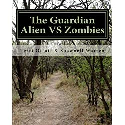 The Guardian alien VS Zombies (Volume 1)