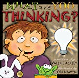 What Are You Thinking?, Valerie Ackley, 0981674917