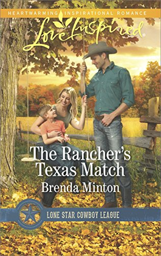 (The Rancher's Texas Match: A Wholesome Western Romance (Lone Star Cowboy League: Boys Ranch Book 1))
