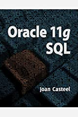 [Oracle 11G: SQL (Book Only)] [By: Casteel, Joan] [June, 2014] Paperback