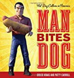 Man Bites Dog: Hot Dog Culture in America (Rowman & Littlefield Studies in Food and Gastronomy)