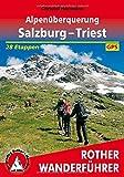 Alpenüberquerung Salzburg - Triest: 28 Etappen. Mit GPS-Tracks. (Rother Wanderführer)
