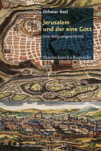 Jerusalem und der eine Gott: Eine Religionsgeschichte (Englisch) Taschenbuch – 17. August 2011 Othmar Keel Vandenhoeck & Ruprecht 3525540108 Ancient - General