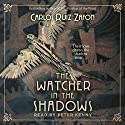 The Watcher in the Shadows Audiobook by Carlos Ruiz Zafon Narrated by Peter Kenny