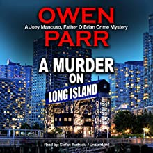 A Murder on Long Island: The Last Advocate: A Joey Mancuso, Father O'Brian Crime Mystery, Book 2 Audiobook by Owen Parr, Claire Bloom - director Narrated by Stefan Rudnicki