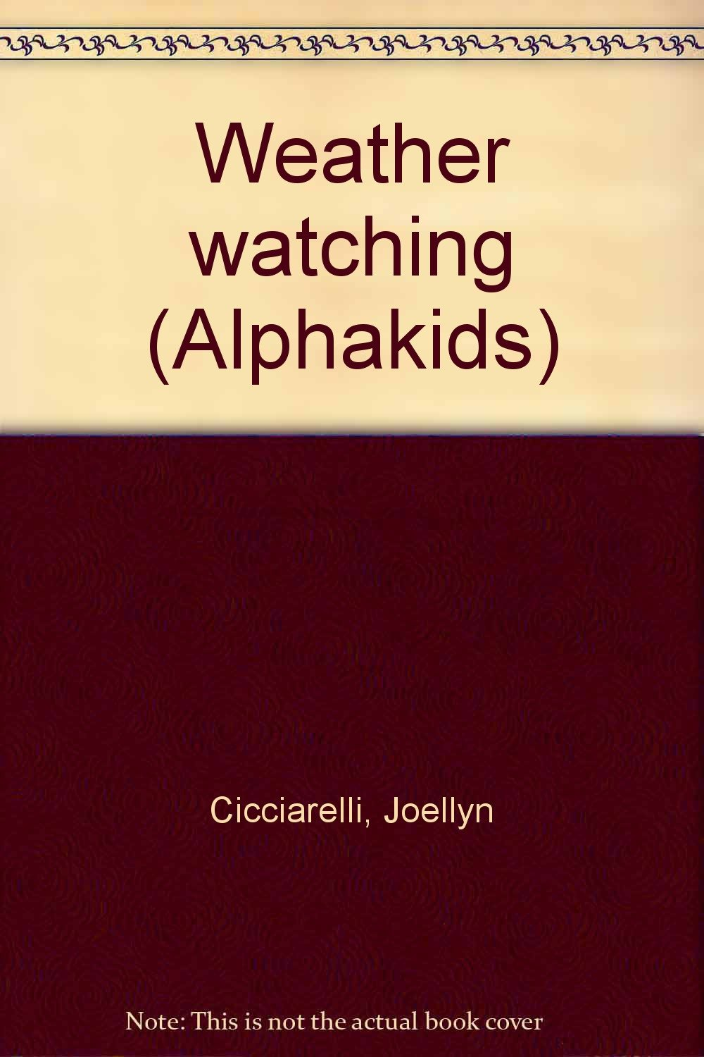 Weather watching (Alphakids) ebook