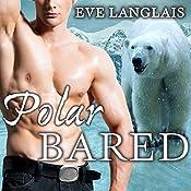 Polar Bared: Kodiak Point, Book 3 | Eve Langlais