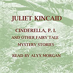 Cinderella, P. I. and Other Fairy Tale Mystery Stories