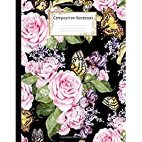 Composition Notebook: Wide Ruled Lined Paper Notebook Journal: Beautiful Watercolor Rose Flowers and Butterflies Workbook for Adults Girls Kids Teens ... Writing Notes | Large Size 8.5 X 11 Inches